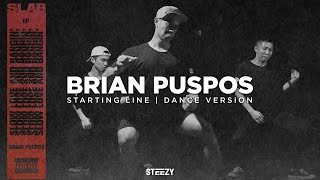Brian Puspos - Starting Line | Official Dance Version | STEEZY.CO
