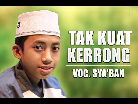 """"""" Terbaru """" Tak Kuat Kerrong Voc. Sya'ban   Syubbanul Muslimin   Full Lirik"""