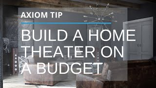 How To Build a Home Theater System On a Budget