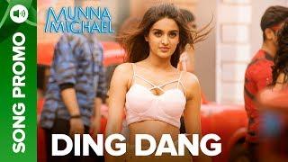 Ding Dang - Lyrical Song Promo 05   Munna Michael 2017