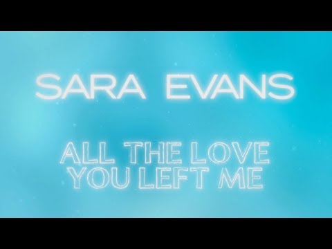 Xxx Mp4 Sara Evans All The Love You Left Me Lyric Video 3gp Sex