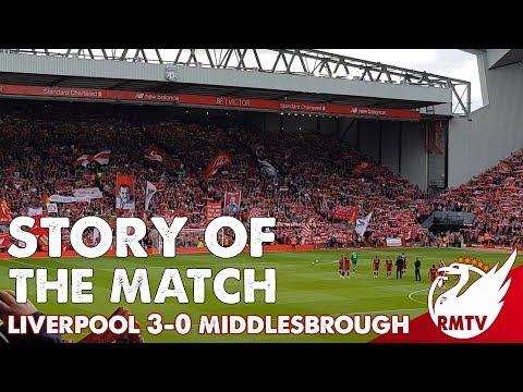 Liverpool v Middlesbrough 3-0 | Story Of The Match