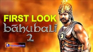 Bahubali 2 First look ||BAHUBALI 2 | SS Rajamouli |Prabhas Birthday Special |Anushka |TopTelugumedia