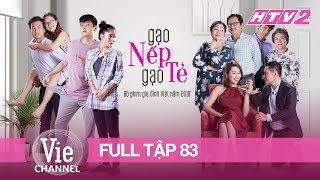 GẠO NẾP GẠO TẺ - Tập 83 - FULL   Phim Gia Đình Việt 2018