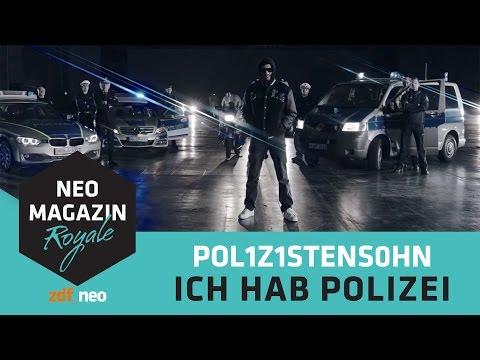 POL1Z1STENS0HN a.k.a. Jan Böhmermann Ich hab Polizei Official Video NEO MAGAZIN ROYALE ZDFneo