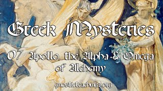 Greek Mysteries 07 Apollo, the Alpha and Omega of Alchemy