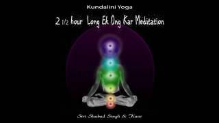 2 1/2 Hour Long Ek Ong Kar Meditation