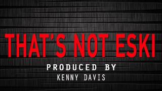 Kenny Davis - That's Not Eski (Grime Instrumental) [FREE DOWNLOAD]