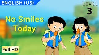 """No Smiles Today : Learn English (US) with subtitles - Story for Children """"BookBox.com"""""""