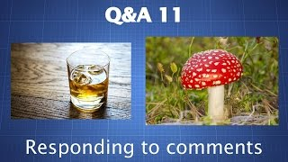 Q&A 11 - Gray Death, Attenuating Bad Trips (And More)