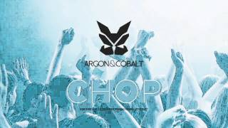 ARGON & COBALT - CHOP (ARMADA ACADEMY OF MUSIC SUBMISSION)