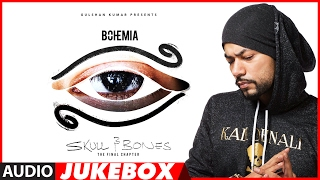 BOHEMIA : SKULL & BONES Full Songs (Audio Jukebox) | T-Series
