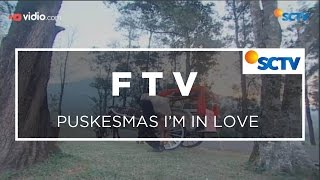 FTV SCTV - Puskesmas I'm In Love