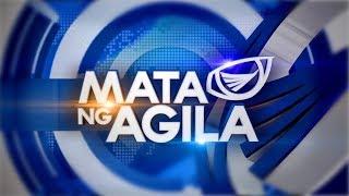 Watch: Mata ng Agila - September 20, 2019