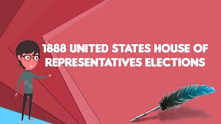What is 1888 United States House of Representatives elections