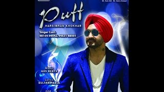 new punjabi song 2016 || harsimran khokhar || puff || gill & grewal productions || HD