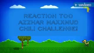 Reaction too Azzhar maxxmud chili challenge