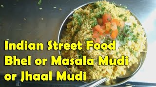 Indian Street Food - Bhel / Masala Muri / Jhaal Mudi