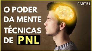 O Poder Da Mente Técnicas De PNL I Parte I De II
