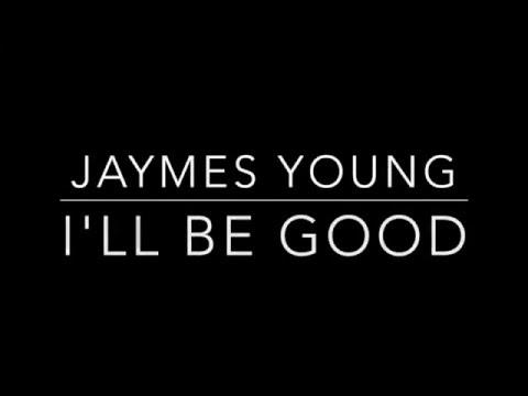 Xxx Mp4 I Ll Be Good Jaymes Young Lyrics 3gp Sex