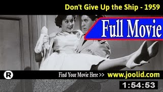 Watch: Don't Give Up the Ship (1959) Full Movie Online