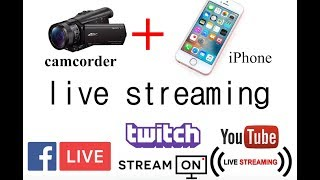 DV camcorder  DSLR camera be live streaming  with iPhone to Youtube Live