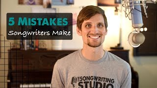 5 Songwriting Mistakes