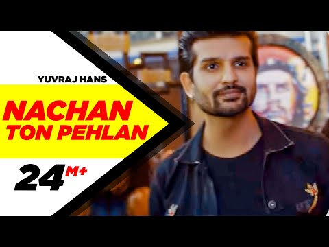 Xxx Mp4 Nachan Ton Pehlan Full Video Yuvraj Hans Jaani B Praak Latest Punjabi Song 2018 3gp Sex