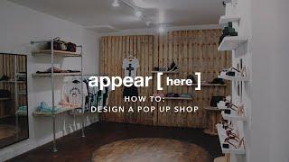 How to Design a Pop Up Shop.