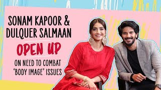 Sonam Kapoor and Dulquer Salmaan's HONEST reaction on 'body image' issues | Pinkvilla | Bollywood