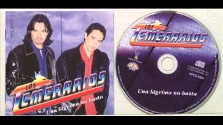 Una Lagrima No Basta - Los Temerarios Album Completo