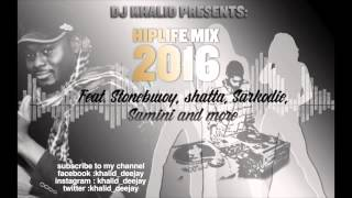 HipLife Mix  2016 by dj Khalid feat. Sarkodie, Shatta Wale, Stonebwoy, Wisa, Bisa Kdei