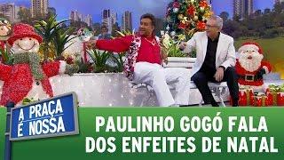 A Praça é Nossa (01/12/16) - Paulinho Gogó fala dos enfeites de natal
