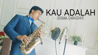 Kau Adalah (Isyana Sarasvati) - saxophone cover by Desmond Amos