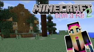 DEVEMOS NOS MUDAR? - Minecraft com a Re #39