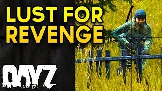 Lust For Revenge - DayZ Standalone