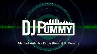 Kadar | Mankirt Aulakh | Sukh Sanghera | Speed Records | DJ Pummy Remix
