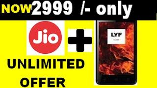 Reliance jio 4g + LYF mobile with 3 month unlimited offer Now @ Rs.2999 only