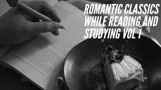 Romantic Classics to Relax/Read/Study to