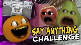 Annoying Orange - Say Anything Challenge
