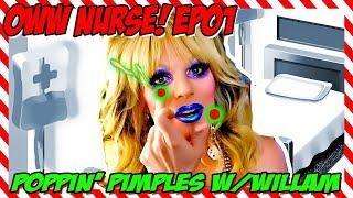 """Oww Nurse!"" EP 1: Poppin"