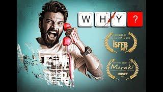 WHY? short film|AWARD WINNING SHORT FILM | Raghav C - Inchara srinivas | A Crowd funded