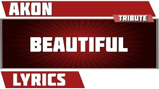 Beautiful - Akon tribute - Lyrics