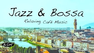 【Relaxing Cafe Music】Bossa Nova & Jazz Instrumental Music - Music For Relax,Study,Work