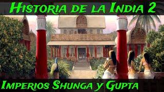INDIA 2: Periodo Clásico - Shunga, el Imperio Gupta y la invasión de los Hunos