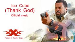 xXx The Return of Xander Cage Ice Cube - Thank God