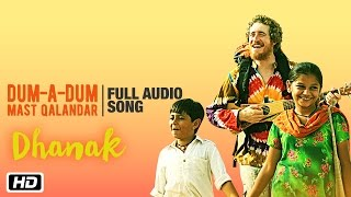 Dum-A-Dum Mast Qalandar Full Audio Song | Chet Dixon & Devu Khan Manganiyar | Dhanak | Bollywood