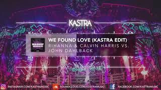 Rihanna & Calvin Harris - We Found Love (Kastra Edit) | MASHUP MONDAY