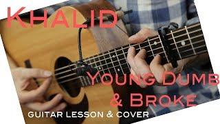 Khalid - Young Dumb & Broke Guitar Lesson/Young Dumb & Broke Guitar Tutorial Guitar Cover