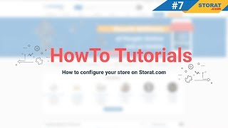 Storat How-to Video Tutorials #7: How to Create a Great Looking Store on Storat.com